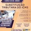 Curso 28/Junho: Substituição Tributária do ICMS