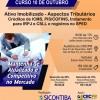 Curso 10/Outubro: Ativo Imobilizado – Aspectos Tributários: créditos de ICMS, PIS/COFINS, tratamento para IRPJ e CSLL e registros no SPED