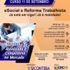 Curso 11/Setembro: eSocial e Reforma Trabalhista – Já está em vigor! Já é realidade!