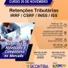 Curso 29/Novembro: Retenções Tributárias: IRRF / CSRF / INSS / ISS – Vale 7 pontos EPC