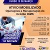 Curso 12/Março: Ativo Imobilizado – Operações e Recuperação do Crédito do ICMS