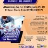 Curso 31/Janeiro: Atualização do ICMS 2019 – Ênfase no Bloco K do SPED-ICMS/IPI