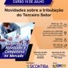 Curso 10/Julho: Novidades sobre a tributação do Terceiro Setor