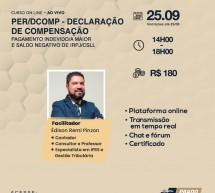 ADIADO – Curso 25 de Setembro com desconto: PER/DCOMP – DECLARAÇÃO DE COMPENSAÇÃO – Pagamento indevido a maior e saldo negativo de IRPJ/CSLL