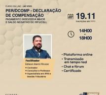 Curso on-line 19 de novembro AO VIVO: PER/DCOMP – DECLARAÇÃO DE COMPENSAÇÃO