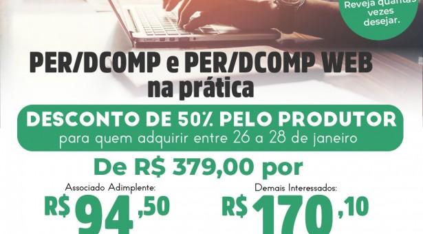 Lançamento de Curso on-line GRAVADO – PER/DCOMP e PER/DCOMP Web na Prática – Desconto de até 75% por tempo limitado