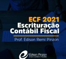 Curso gravado de ECF 2021 – ESCRITURAÇÃO CONTÁBIL FISCAL